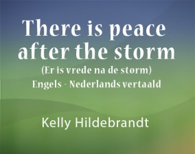 There is peace after the storm